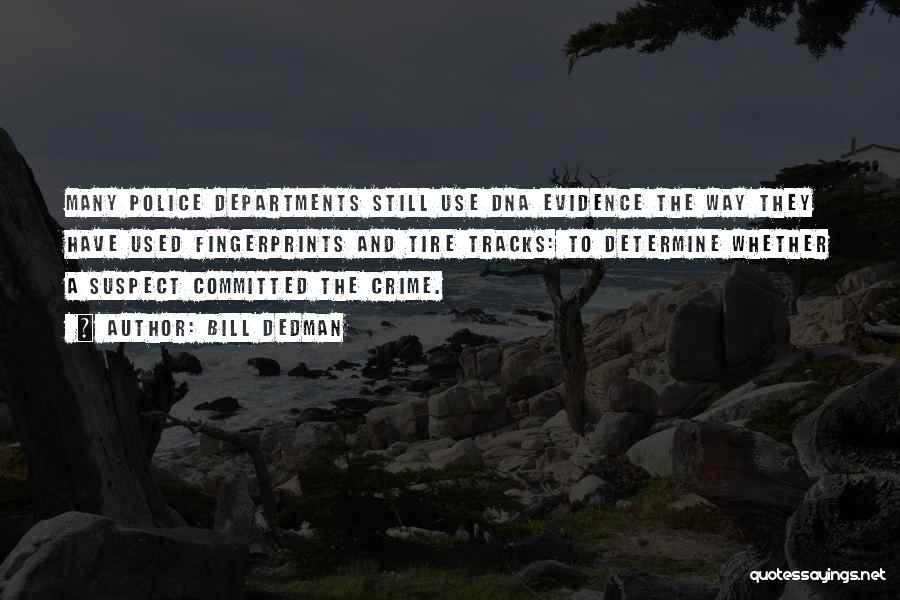 Fingerprints Quotes By Bill Dedman