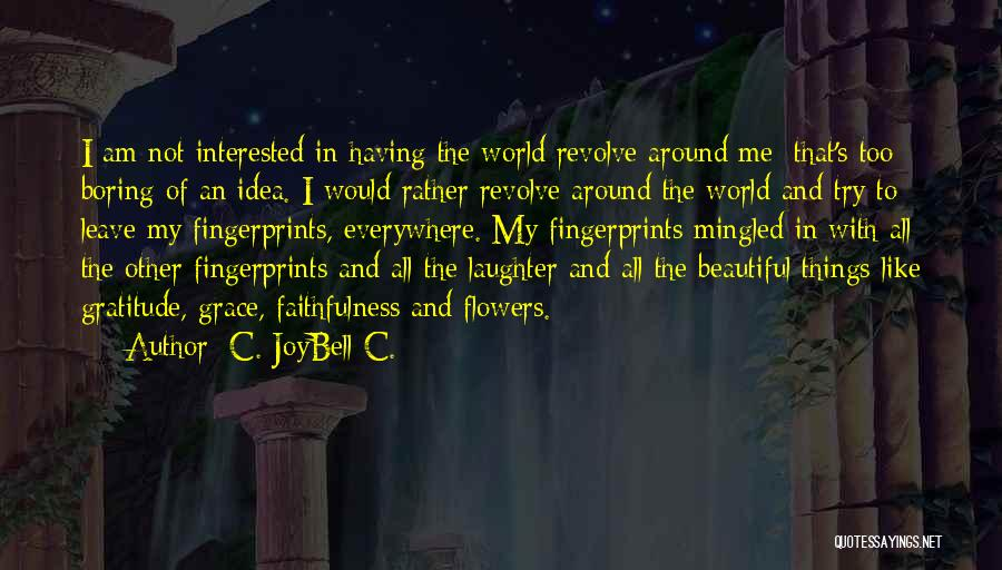 Fingerprints Quotes By C. JoyBell C.