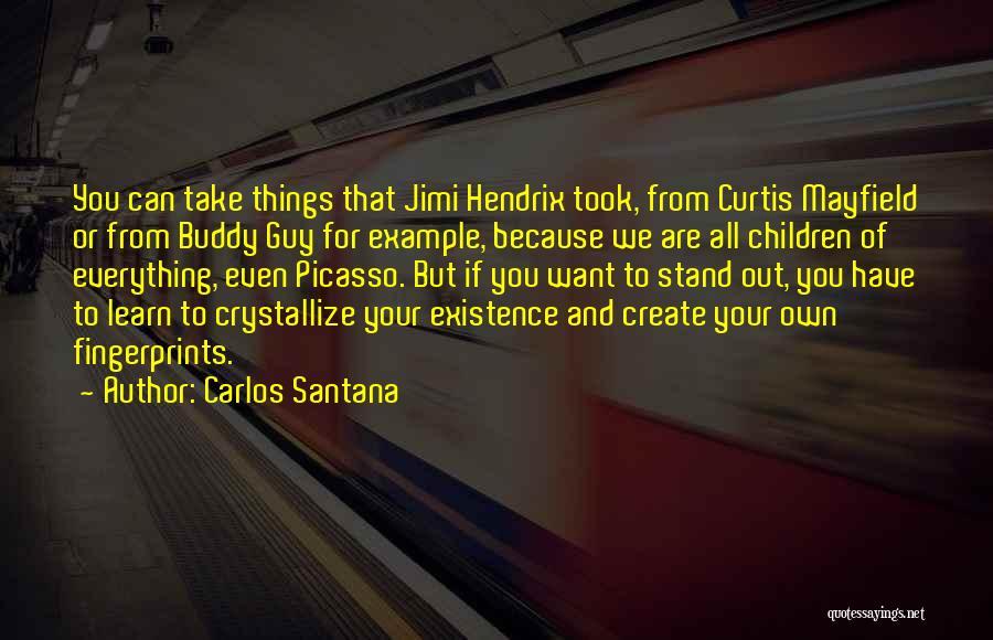 Fingerprints Quotes By Carlos Santana