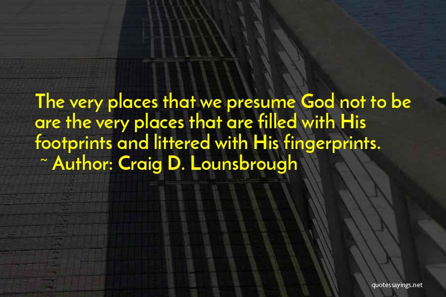 Fingerprints Quotes By Craig D. Lounsbrough