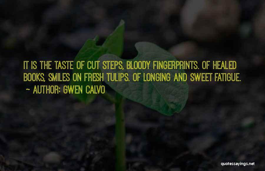 Fingerprints Quotes By Gwen Calvo