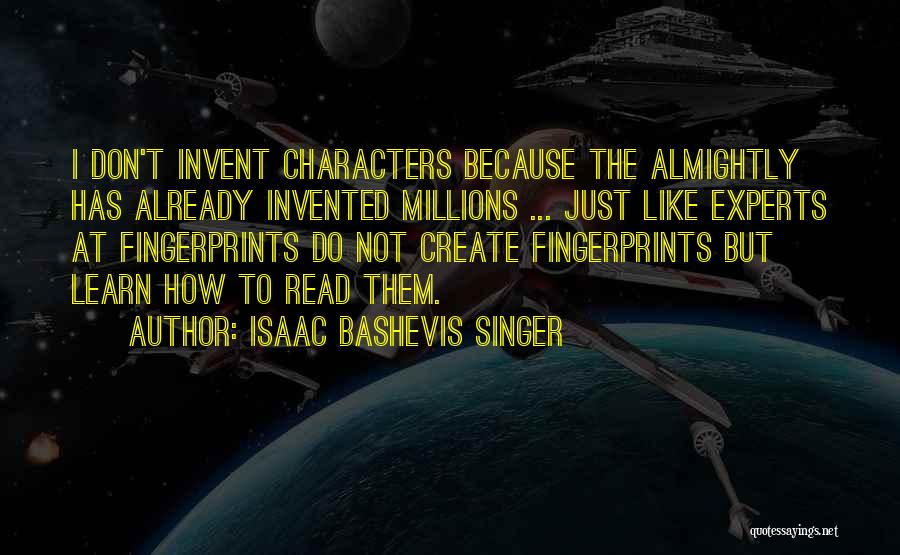 Fingerprints Quotes By Isaac Bashevis Singer