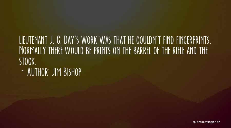 Fingerprints Quotes By Jim Bishop