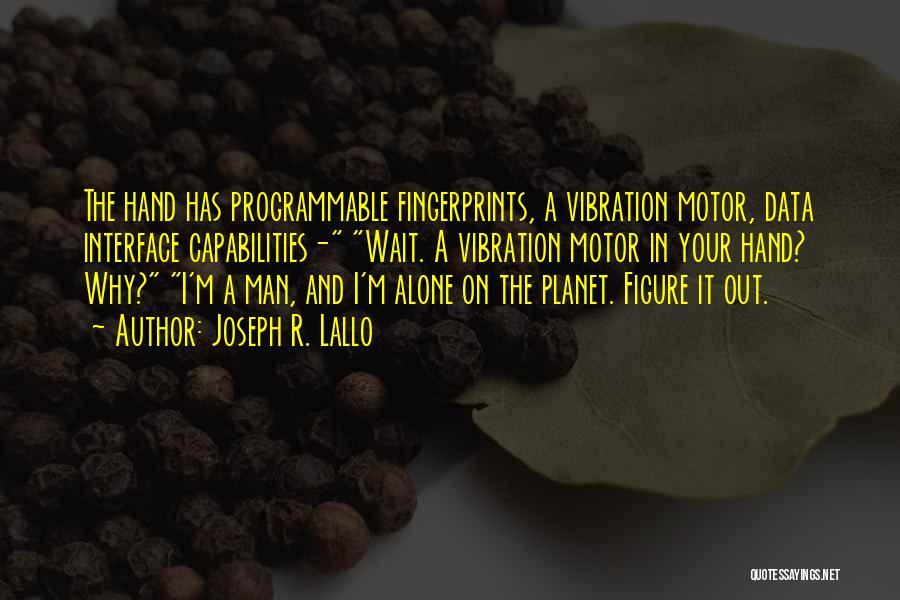 Fingerprints Quotes By Joseph R. Lallo