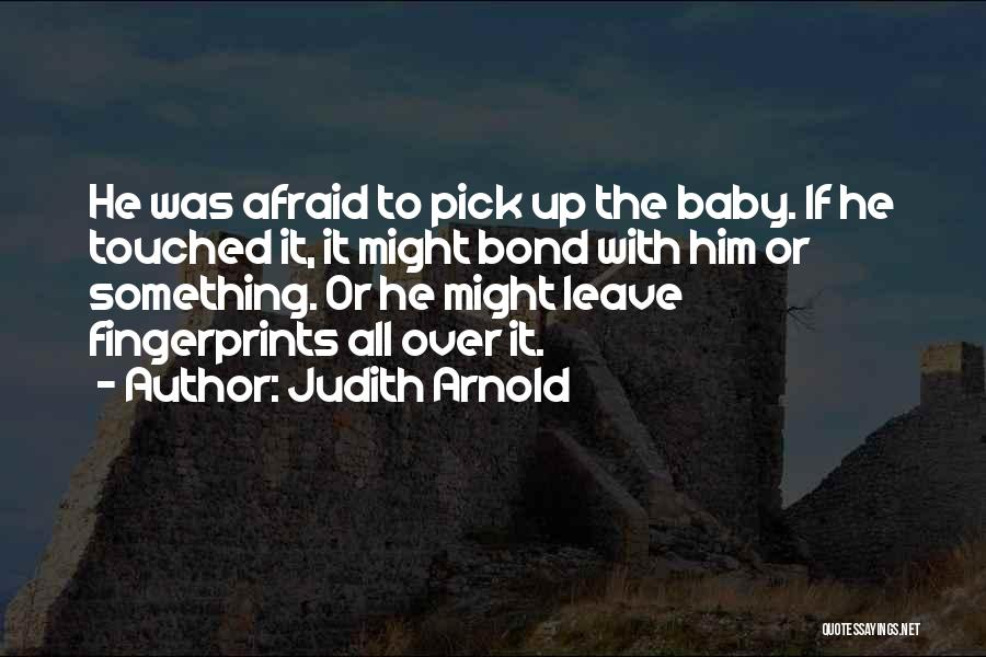 Fingerprints Quotes By Judith Arnold