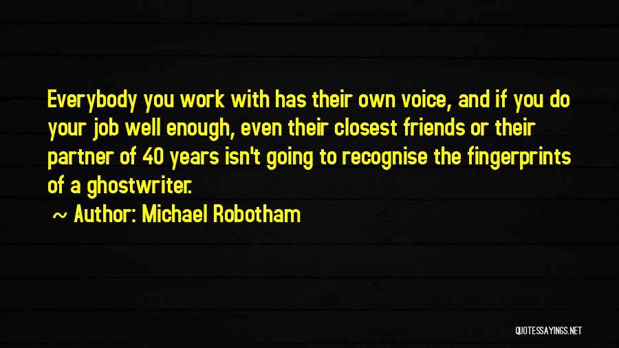 Fingerprints Quotes By Michael Robotham