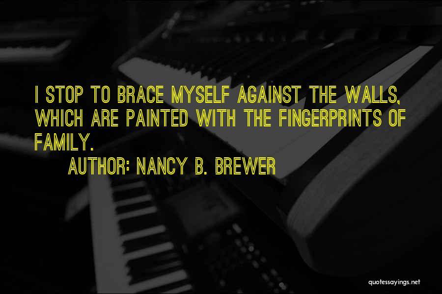 Fingerprints Quotes By Nancy B. Brewer