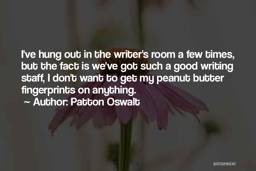 Fingerprints Quotes By Patton Oswalt