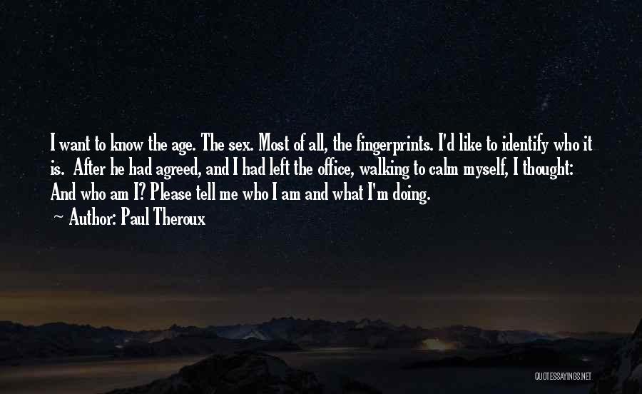 Fingerprints Quotes By Paul Theroux