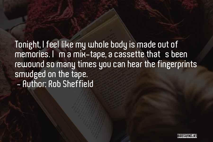 Fingerprints Quotes By Rob Sheffield