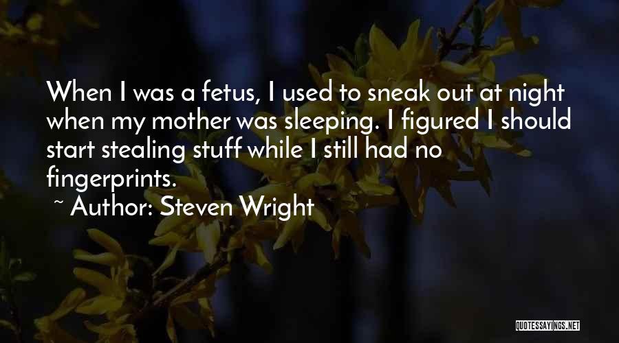 Fingerprints Quotes By Steven Wright