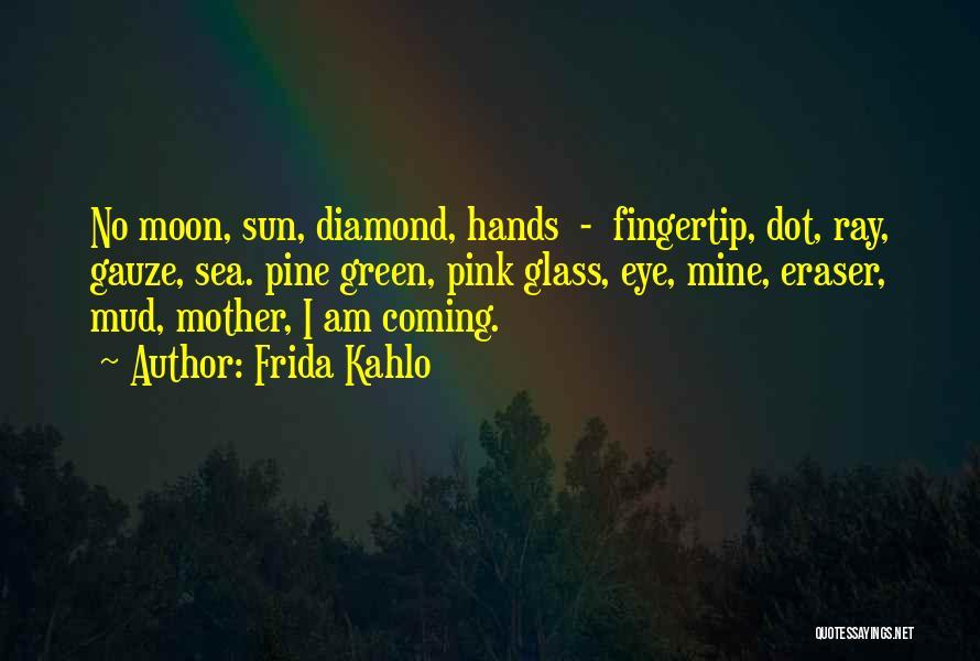 Fingertip Quotes By Frida Kahlo