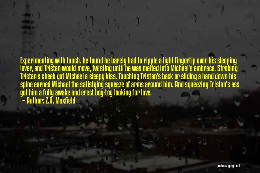 Fingertip Quotes By Z.A. Maxfield