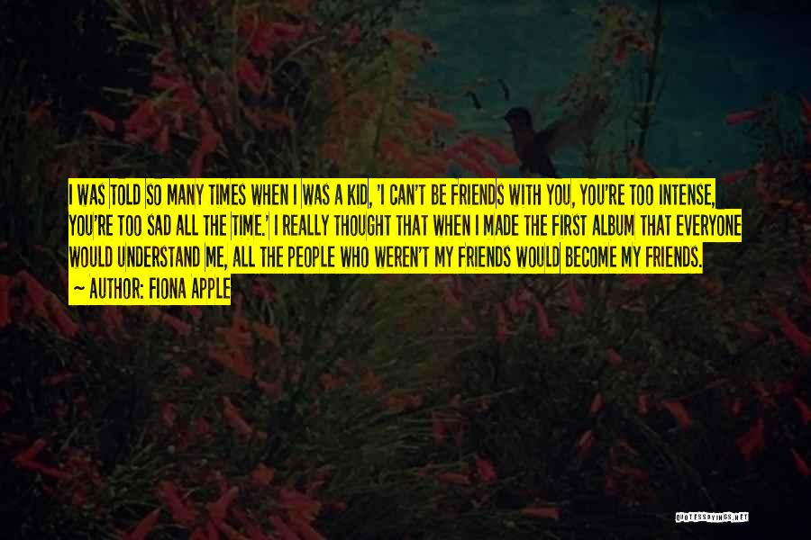 Fiona Apple Quotes 1383185