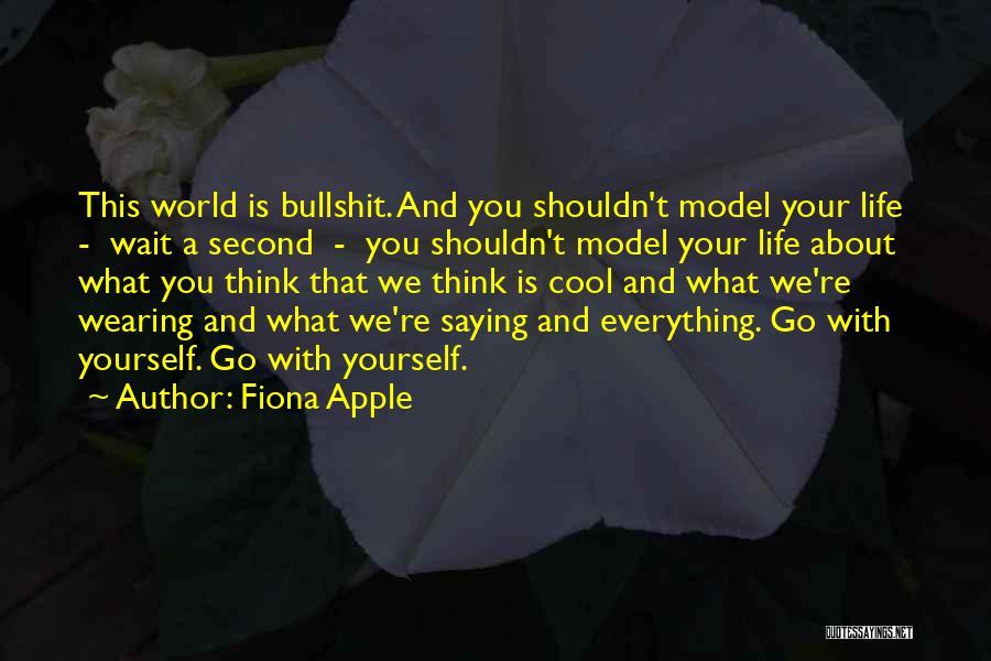 Fiona Apple Quotes 2143469