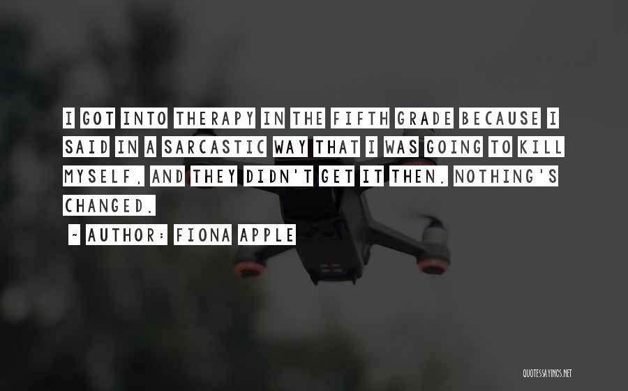 Fiona Apple Quotes 2187788