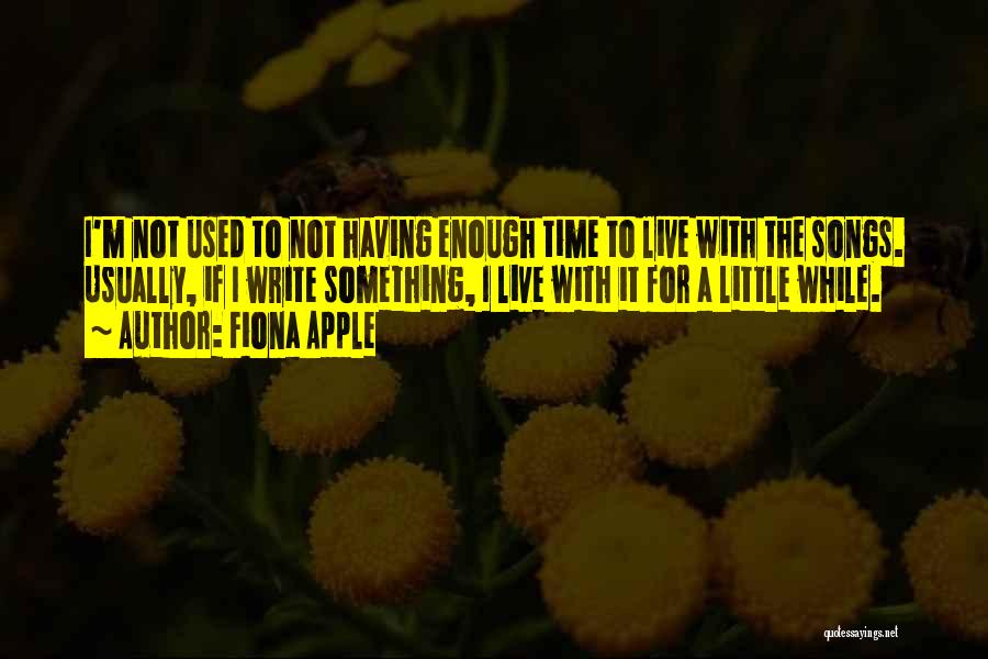 Fiona Apple Quotes 2206295