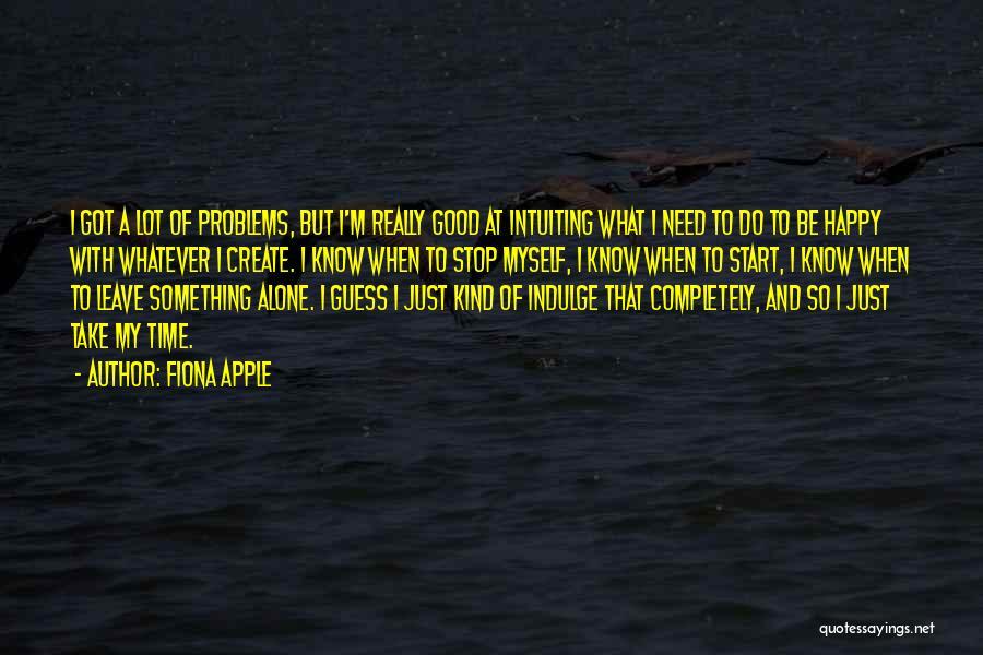 Fiona Apple Quotes 463339