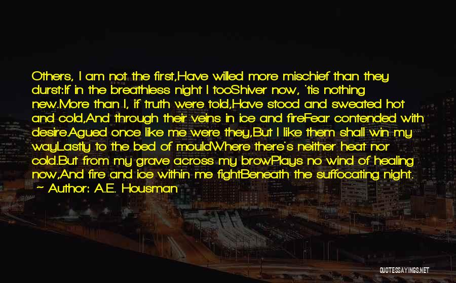 Fire And Ice Quotes By A.E. Housman