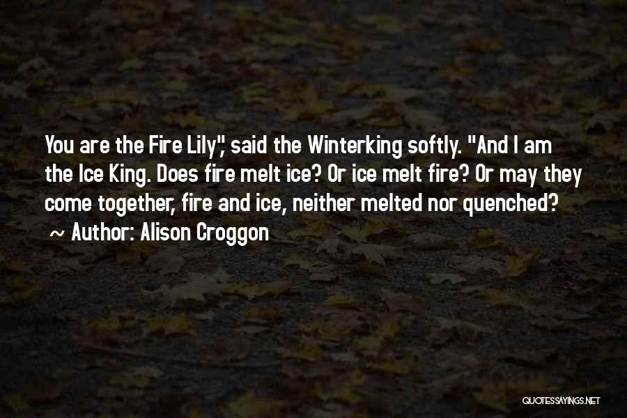 Fire And Ice Quotes By Alison Croggon