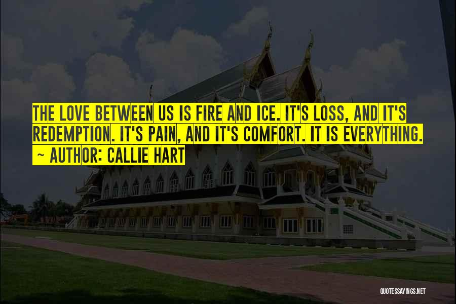 Fire And Ice Quotes By Callie Hart