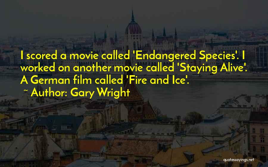 Fire And Ice Quotes By Gary Wright