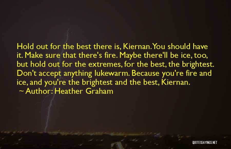Fire And Ice Quotes By Heather Graham