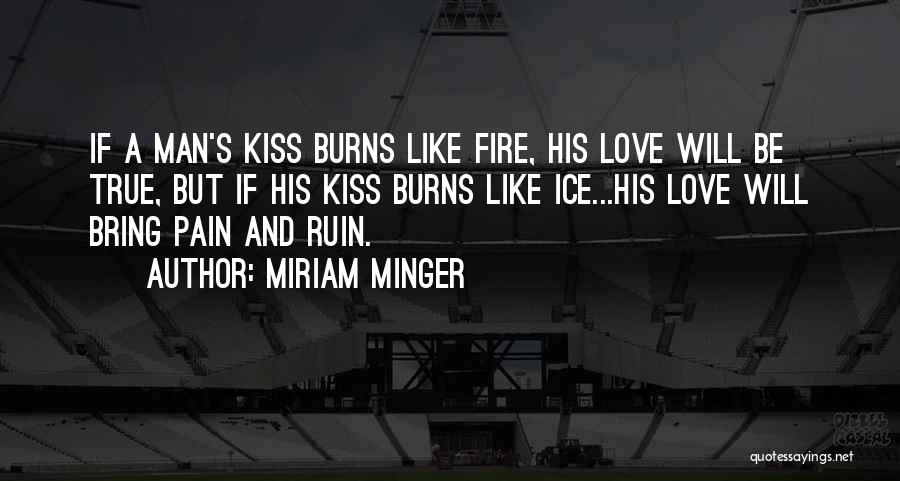 Fire And Ice Quotes By Miriam Minger