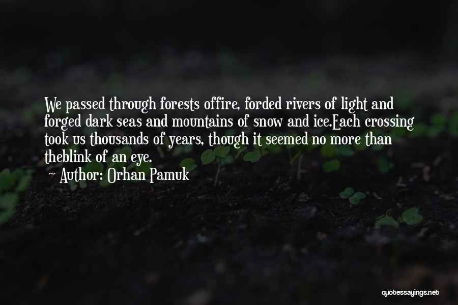 Fire And Ice Quotes By Orhan Pamuk