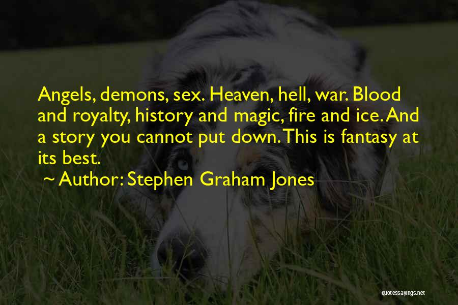 Fire And Ice Quotes By Stephen Graham Jones