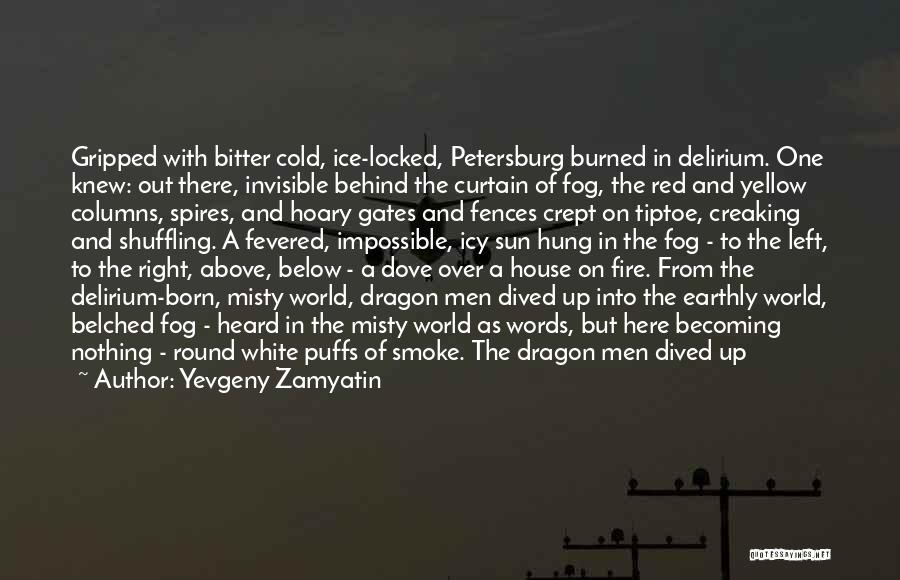 Fire And Ice Quotes By Yevgeny Zamyatin