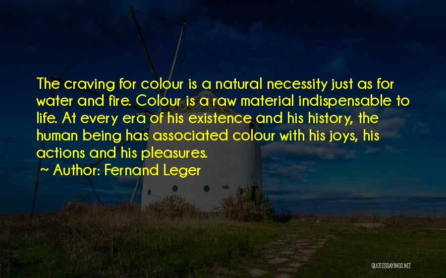 Fire And Water Quotes By Fernand Leger