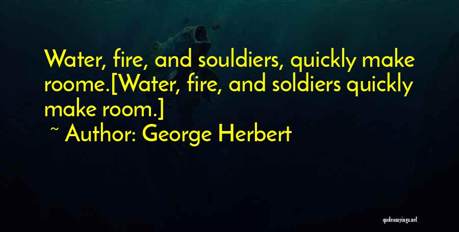 Fire And Water Quotes By George Herbert