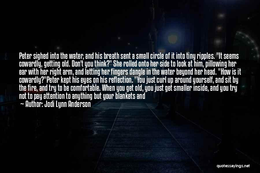 Fire And Water Quotes By Jodi Lynn Anderson