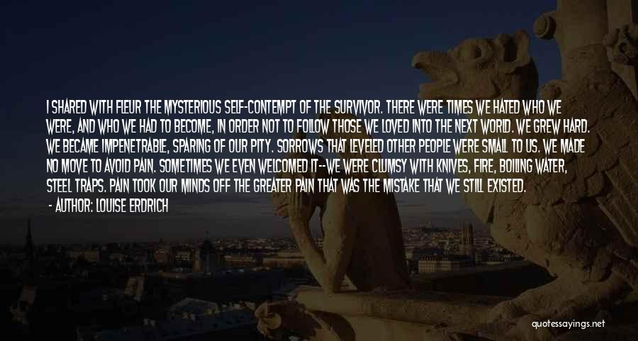 Fire And Water Quotes By Louise Erdrich