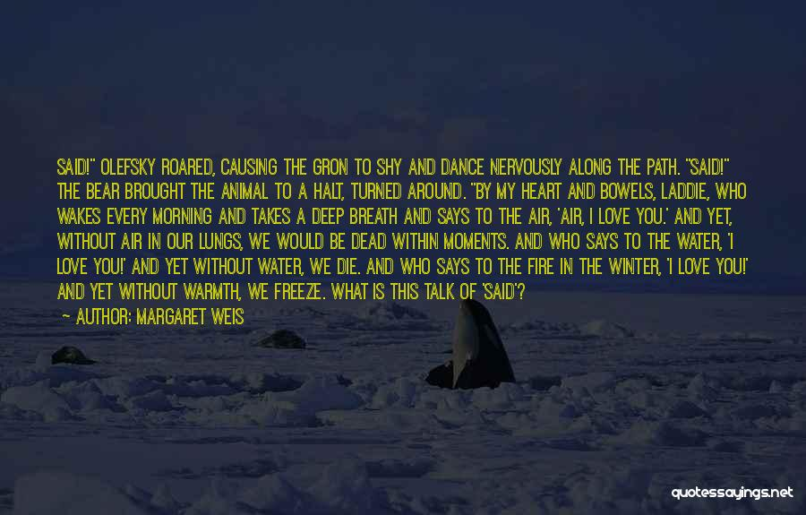 Fire And Water Quotes By Margaret Weis