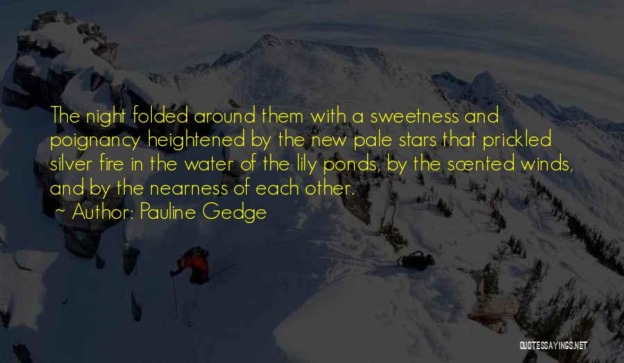 Fire And Water Quotes By Pauline Gedge