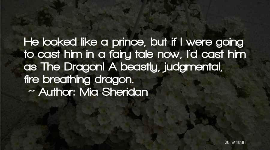Fire Breathing Dragon Quotes By Mia Sheridan