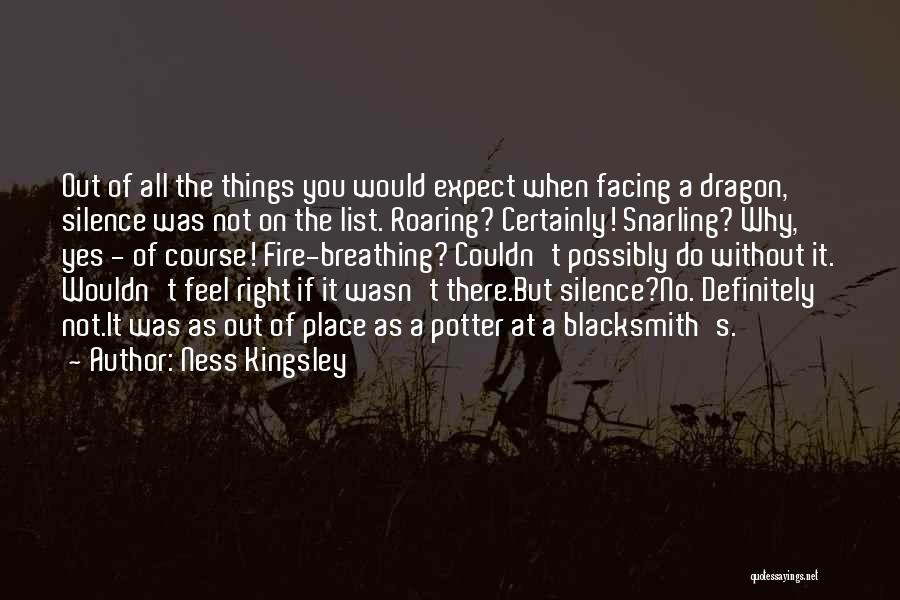 Fire Breathing Dragon Quotes By Ness Kingsley