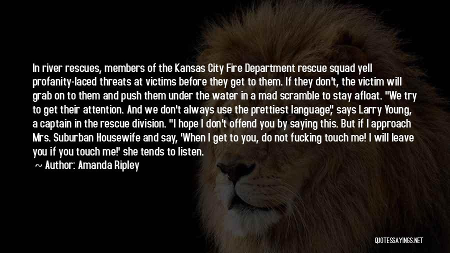 Fire Captain Quotes By Amanda Ripley