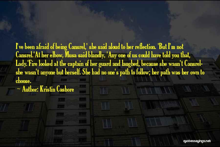 Fire Captain Quotes By Kristin Cashore