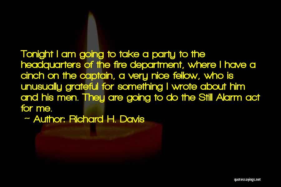 Fire Captain Quotes By Richard H. Davis