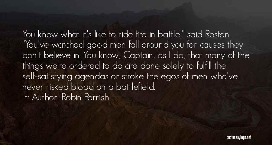 Fire Captain Quotes By Robin Parrish