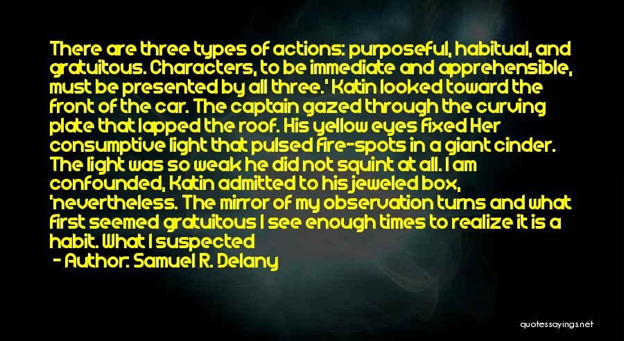 Fire Captain Quotes By Samuel R. Delany