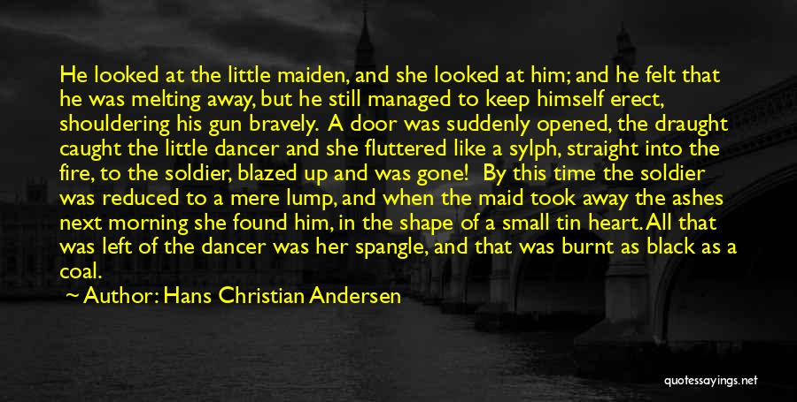 Fire Dancer Quotes By Hans Christian Andersen