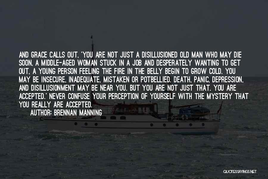 Fire In My Belly Quotes By Brennan Manning