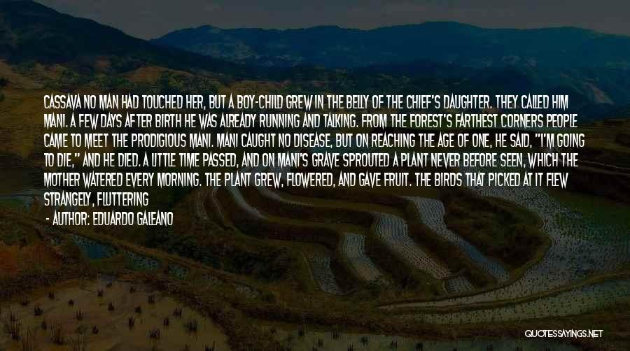 Fire In My Belly Quotes By Eduardo Galeano