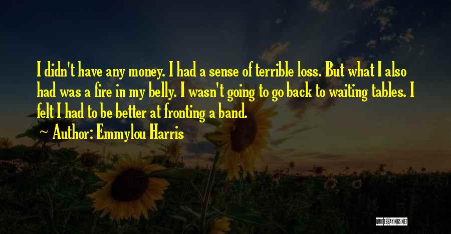Fire In My Belly Quotes By Emmylou Harris