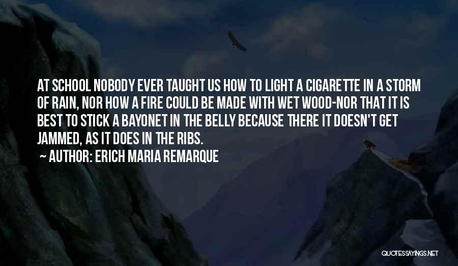 Fire In My Belly Quotes By Erich Maria Remarque