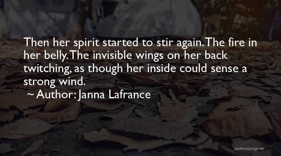 Fire In My Belly Quotes By Janna Lafrance